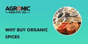 Why buy organic spices? - Agronic Food